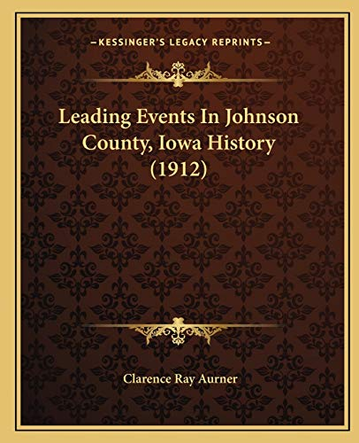9781167030284: Leading Events In Johnson County, Iowa History (1912)