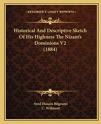 9781167030888: Historical And Descriptive Sketch Of His Highness The Nizam's Dominions V2 (1884)