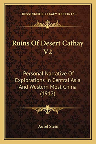 9781167030963: Ruins of Desert Cathay V2: Personal Narrative of Explorations in Central Asia and Western Most China (1912)