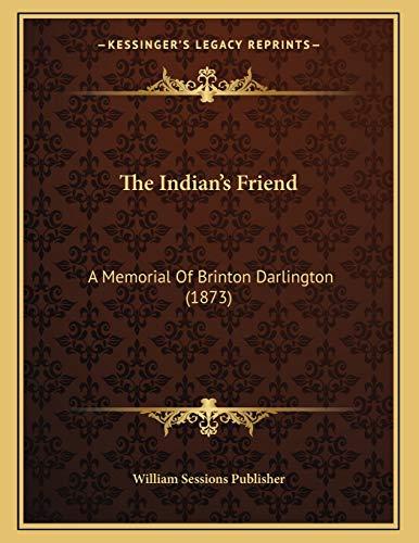 9781167031809: The Indian's Friend: A Memorial Of Brinton Darlington (1873)