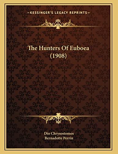 The Hunters Of Euboea (1908) Chrysostomos, Dio