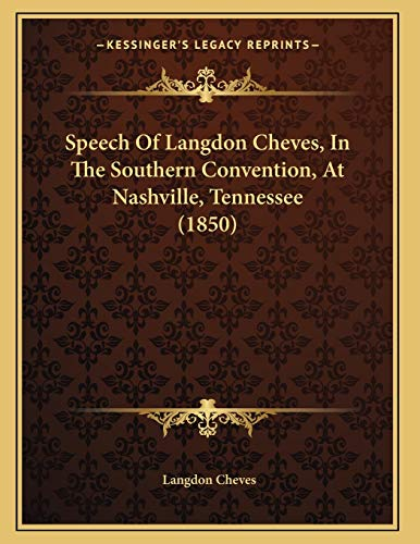 9781167035432: Speech Of Langdon Cheves, In The Southern Convention, At Nashville, Tennessee (1850)