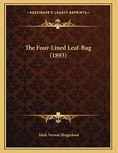 9781167036354: The Four-Lined Leaf-Bug (1893)