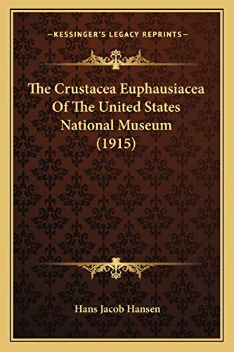 9781167038945: The Crustacea Euphausiacea Of The United States National Museum (1915)