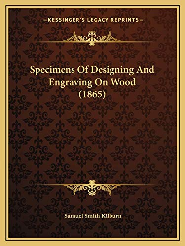 9781167041099: Specimens Of Designing And Engraving On Wood (1865)