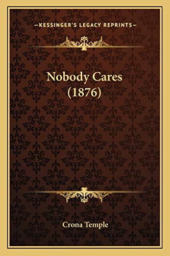 9781167042478: Nobody Cares (1876)