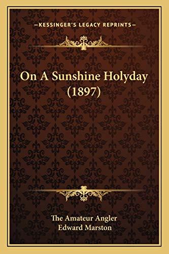 On A Sunshine Holyday (1897) (1167044487) by The Amateur Angler; Edward Marston