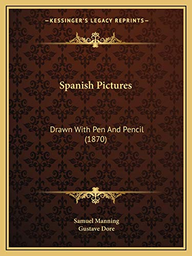 9781167045097: Spanish Pictures: Drawn With Pen And Pencil (1870)