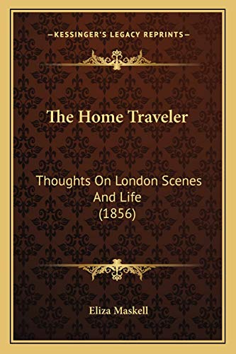 The Home Traveler: Thoughts On London Scenes