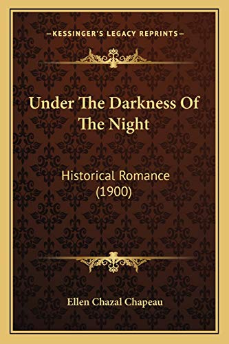 9781167045936: Under the Darkness of the Night: Historical Romance (1900)