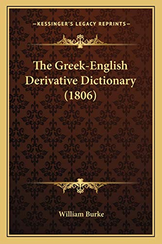 9781167046636: The Greek-English Derivative Dictionary (1806)