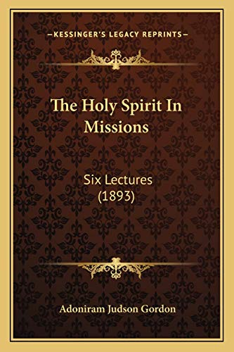 9781167046766: The Holy Spirit In Missions: Six Lectures (1893)
