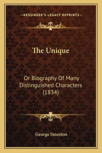 9781167047695: The Unique: Or Biography Of Many Distinguished Characters (1834)