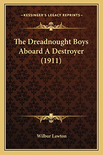 9781167049002: The Dreadnought Boys Aboard A Destroyer (1911)