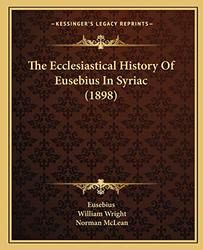 9781167051906: The Ecclesiastical History Of Eusebius In Syriac (1898)
