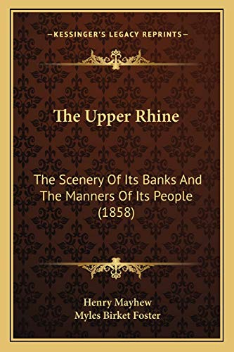 9781167052699: The Upper Rhine: The Scenery Of Its Banks And The Manners Of Its People (1858)