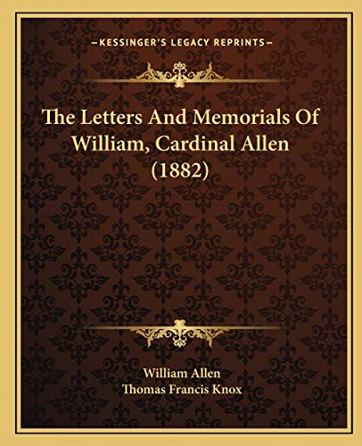 9781167053290: The Letters And Memorials Of William, Cardinal Allen (1882)
