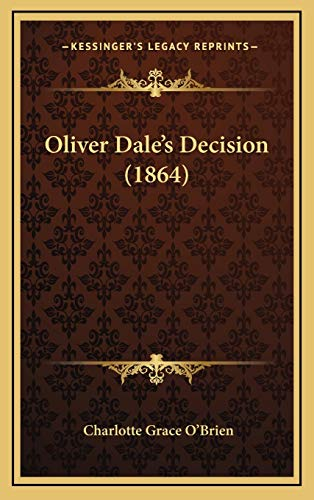 9781167056253: Oliver Dale's Decision (1864)