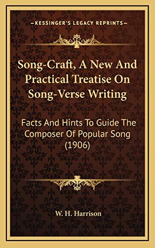 9781167059797: Song-Craft, A New And Practical Treatise On Song-Verse Writing: Facts And Hints To Guide The Composer Of Popular Song (1906)