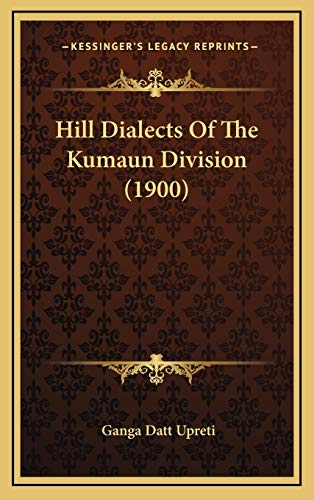 9781167060076: Hill Dialects Of The Kumaun Division (1900)