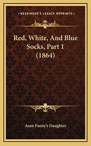 9781167060311: Red, White, And Blue Socks, Part 1 (1864)