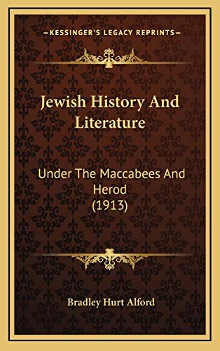 9781167061752: Jewish History And Literature: Under The Maccabees And Herod (1913)