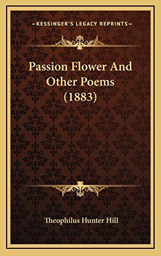 9781167062049: Passion Flower and Other Poems (1883)
