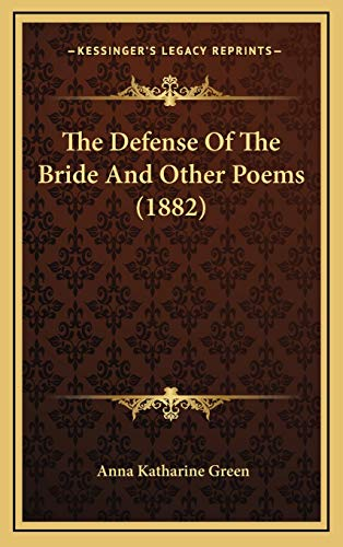 9781167062568: The Defense Of The Bride And Other Poems (1882)