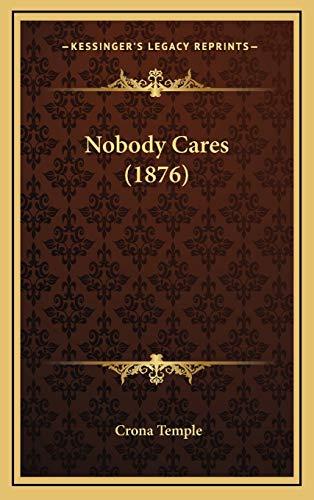 9781167062575: Nobody Cares (1876)