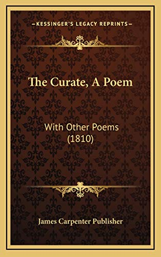 9781167062629: The Curate, A Poem: With Other Poems (1810)