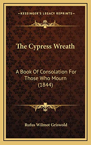 9781167062643: The Cypress Wreath: A Book Of Consolation For Those Who Mourn (1844)
