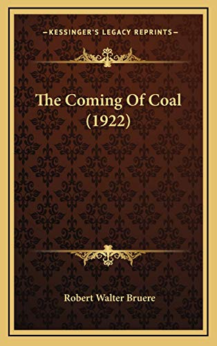 9781167063930: The Coming Of Coal (1922)