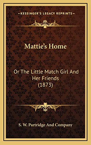 9781167064203: Mattie's Home: Or The Little Match Girl And Her Friends (1873)