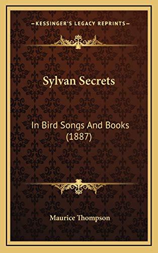 9781167066115: Sylvan Secrets: In Bird Songs And Books (1887)