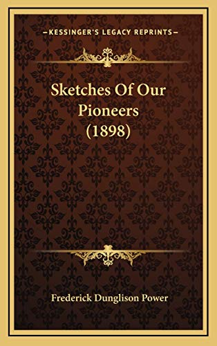 9781167069260: Sketches Of Our Pioneers (1898)