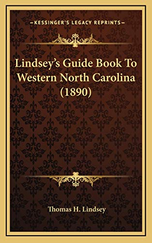 9781167070143: Lindsey's Guide Book To Western North Carolina (1890)