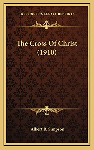9781167070518: The Cross Of Christ (1910)