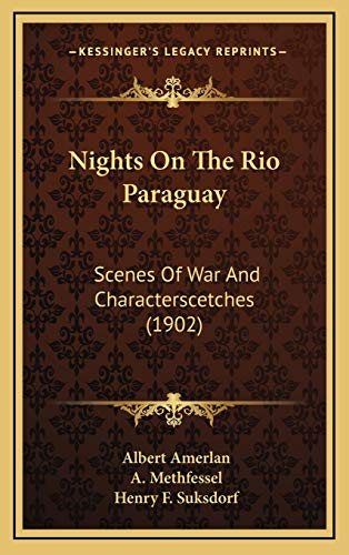 9781167072994: Nights On The Rio Paraguay: Scenes Of War And Characterscetches (1902)