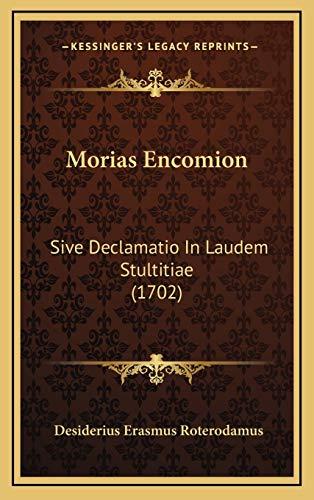 9781167074646: Morias Encomion: Sive Declamatio In Laudem Stultitiae (1702) (Latin Edition)