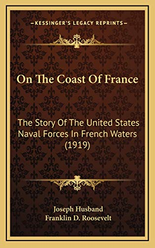 9781167076268: On The Coast Of France: The Story Of The United States Naval Forces In French Waters (1919)