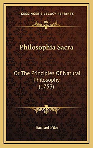 9781167076305: Philosophia Sacra: Or The Principles Of Natural Philosophy (1753)