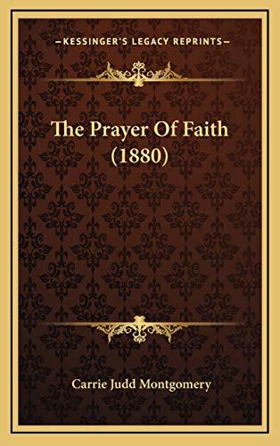 9781167077067: The Prayer Of Faith (1880)