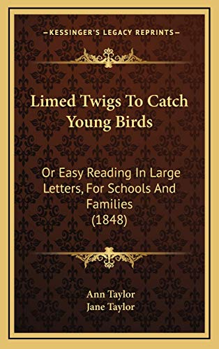 9781167078033: Limed Twigs to Catch Young Birds: Or Easy Reading in Large Letters, for Schools and Families (1848)