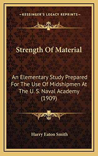9781167078262: Strength Of Material: An Elementary Study Prepared For The Use Of Midshipmen At The U. S. Naval Academy (1909)