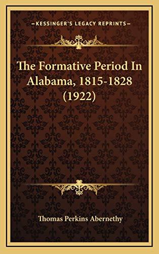 9781167082399: The Formative Period In Alabama, 1815-1828 (1922)