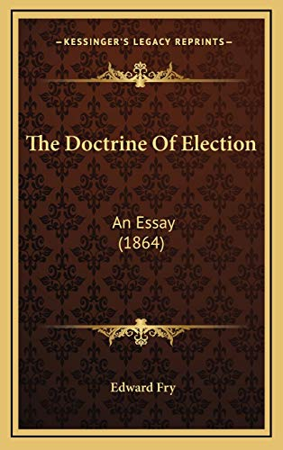 9781167085086: The Doctrine Of Election: An Essay (1864)