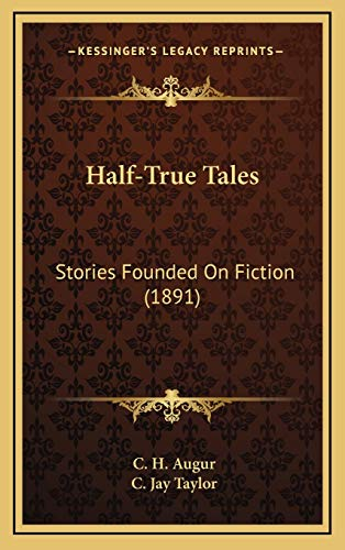9781167086168: Half-True Tales: Stories Founded On Fiction (1891)