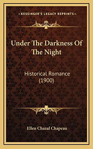 9781167088155: Under the Darkness of the Night: Historical Romance (1900)