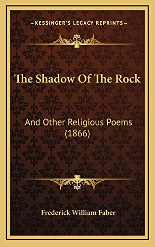 9781167089664: The Shadow Of The Rock: And Other Religious Poems (1866)