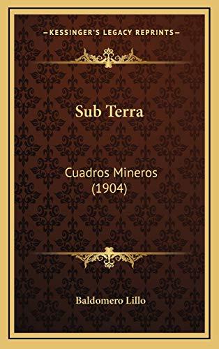 9781167090059: Sub Terra: Cuadros Mineros (1904) (Spanish Edition)